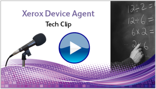 Tech Clip-Xerox Device Agent